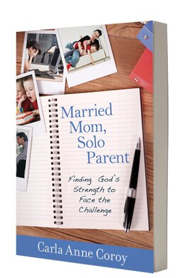 Book MARRIED MOM, SOLO PARENT: Finding Gods Strength to Face theChallenge by Carla Anne Coroy