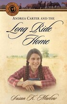 ANDREA CARTER AND THE LONG RIDE HOME: A Novel