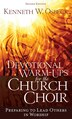 DEVOTIONAL WARM-UPS FOR THE CHURCHCHOIR: Preparing to Lead Others in Worship by Kenneth W. Osbeck