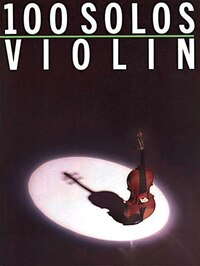100 Solos: for Violin