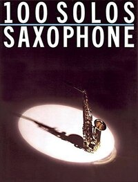 100 Solos: for Saxophone
