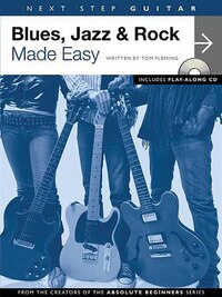 Next Step Guitar - Blues, Jazz & Rock Made Easy: Blues, Jazz, And Rock Made Easy Book/cd