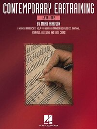 Contemporary Eartraining - Level One: A Modern Approach To Help You Hear & Transcribe Melodies…