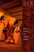 Six Neuvomexicano Folk Dramas for Advent Season