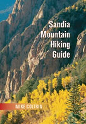Sandia Mountain Hiking Guide by Mike Coltrin