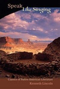 Speak Like Singing: Classics of Native American Literature