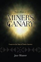 Notes from a Miners Canary: Essays on the State of Native America