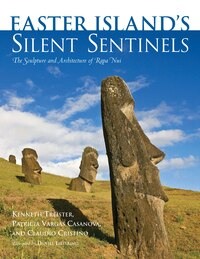 Easter Islands Silent Sentinels: The Sculpture and Architecture of Rapa Nui