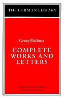 Complete Works And Letters: Georg Buchner