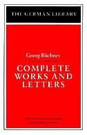 Complete Works And Letters: Georg Buchner de Walter Hinderer