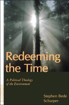 Redeeming the Time: A Political Theology of the Environment