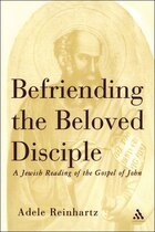 Befriending The Beloved Disciple: A Jewish Reading of the Gospel of John