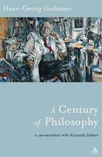 A Century of Philosophy: Hans Georg Gadamer in Conversation with Riccardo Dottori