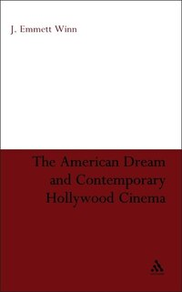The American Dream and Contemporary Hollywood Cinema