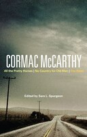 Cormac McCarthy: All the Pretty Horses, No Country for Old Men, The Road