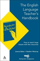 English Language Teacher's Handbook: How to Teach Large Classes with Few Resources