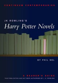 Jk Rowling's Harry Potter Novels: A Reader's Guide