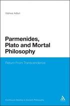Parmenides, Plato and Mortal Philosophy: Return From Transcendence