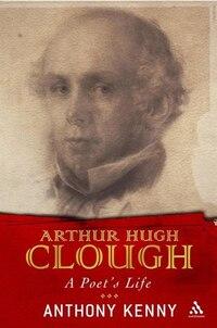 Arthur Hugh Clough: A Poet's Life