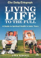 Living Life to the Full: A Guide to Spiritual Health in Later Years