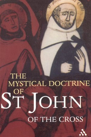 an overview of saint john of the cross in mystical theology Saint john of the cross is known as the doctor of mystical theology the central theme of his mysticism is that through a life of pure faith and love of god, the soul.