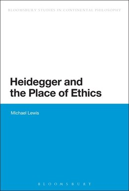 Book Heidegger and the Place of Ethics by Michael Lewis