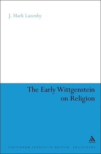 The Early Wittgenstein on Religion