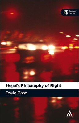 Book Hegels Philosophy of Right: A Readers Guide by David Edward Rose