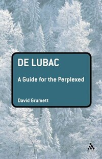 De Lubac: A Guide for the Perplexed