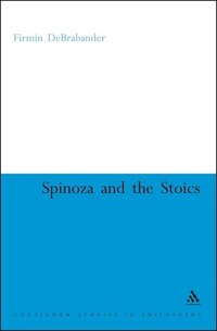 Spinoza and the Stoics: Power, Politics and the Passions