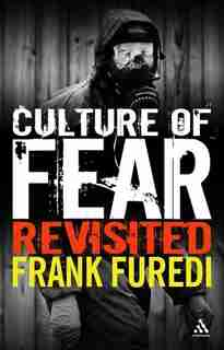 Culture of Fear Revisited by Frank Furedi