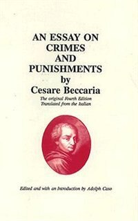 an essay on crimes and punishments cesare beccaria Köp an essay on crimes and punisments [sic] by the marquis beccaria of milan with a commentary  an essay on crimes and punishments cesare beccaria.
