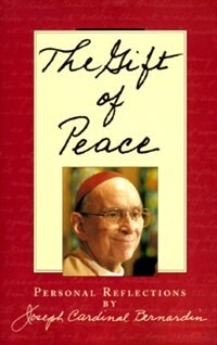 The Gift Of Peace by Joseph Cardinal Bernardin