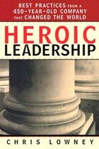 Heroic Leadership: Best Practices From a 450-Year Old