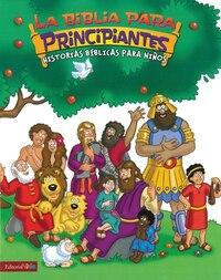 Biblia para principiantes: Historias bíblicas para niños