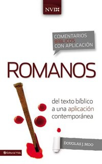 Comentario bíblico con aplicación NVI Romanos: Del texto bíblico a una aplicación contemporánea