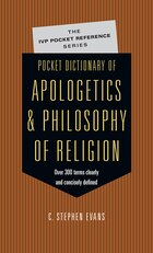 Pocket Dictionary Of Apologetics And Philosophy Of Religion: 300 Terms  and  Thinkers Clearly  and…
