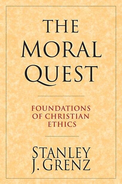 The Moral Quest: Foundations Of Christian Ethics de Stanley J. Grenz, Stanley J.
