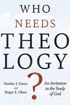Who Needs Theology?: An Invitation To The Study Of God