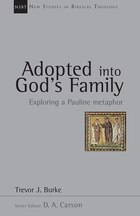 Adopted Into Gods Family: Exploring A Pauline Metaphor (new Studies In Biblical Theology)