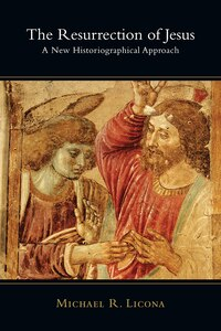 RESURRECTION OF JESUS, THE: A NEW HISTORIOGRAPHICAL APPROACH: A New Historiographical Approach