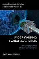 Understanding Evangelical Media