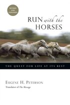 RUN WITH THE HORSES: THE QUEST FORLIFE AT ITS BEST