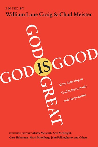 God Is Great, God Is Good by William Lane Craig, William Lane