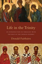 LIFE IN THE TRINITY: AN INTRODUCTION TO THEOLOGY