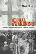 GLOBAL AWAKENING: HOW 20TH-CENTURYREVIVALS TRIGGERED CHRISTIAN REVOLU