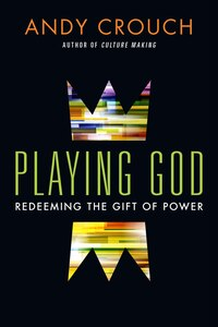 PLAYING GOD ITPE: Redeeming the Gift of Power