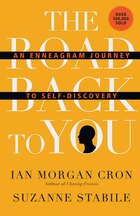 ROAD BACK TO YOU, THE - HC: An Enneagram Journey to Self-Discovery