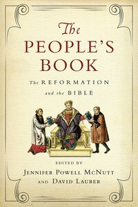 The PEOPLES BOOK: The Reformation and the Bible