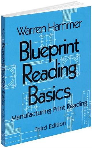 Blueprint reading basics manufacturing print reading book by blueprint reading basics manufacturing print reading by warren hammer malvernweather Images